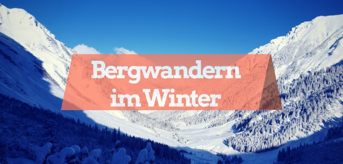 Bergwandern im Winter 02 - Vegan Fitness Lifestyle